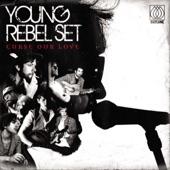 Young Rebel Set - Fall Hard