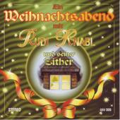 Weihnachten Mit Der Zither  Christmas Instrumental-Rudi Knabl