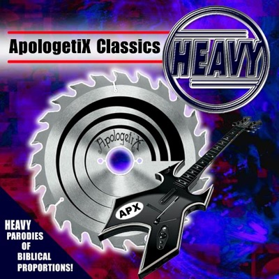 Apologetix Classics: Heavy - Apologetix