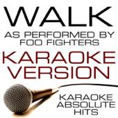 Walk (As Performed By Foo Fighters) Karaoke Version
