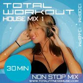 Total Workout House Mix, Vol. 1 (30 Minute Non Stop Fitness Music Mix)