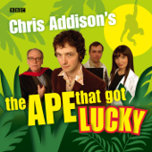 Chris Addison's the Ape That Got Lucky (Complete Series 1)