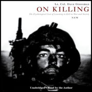 Download On Killing: The Psychological Cost of Learning to Kill in War and Society (Unabridged) Audio Book