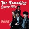 The Romantics: Super Hits