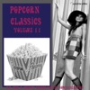 Popcorn Classics Volume 11 (Hip Cool & Groovy Sounds For The Now Generation)