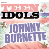 Johnny Burnette - You're Sixteen, You Beautiful (And You're Mine)
