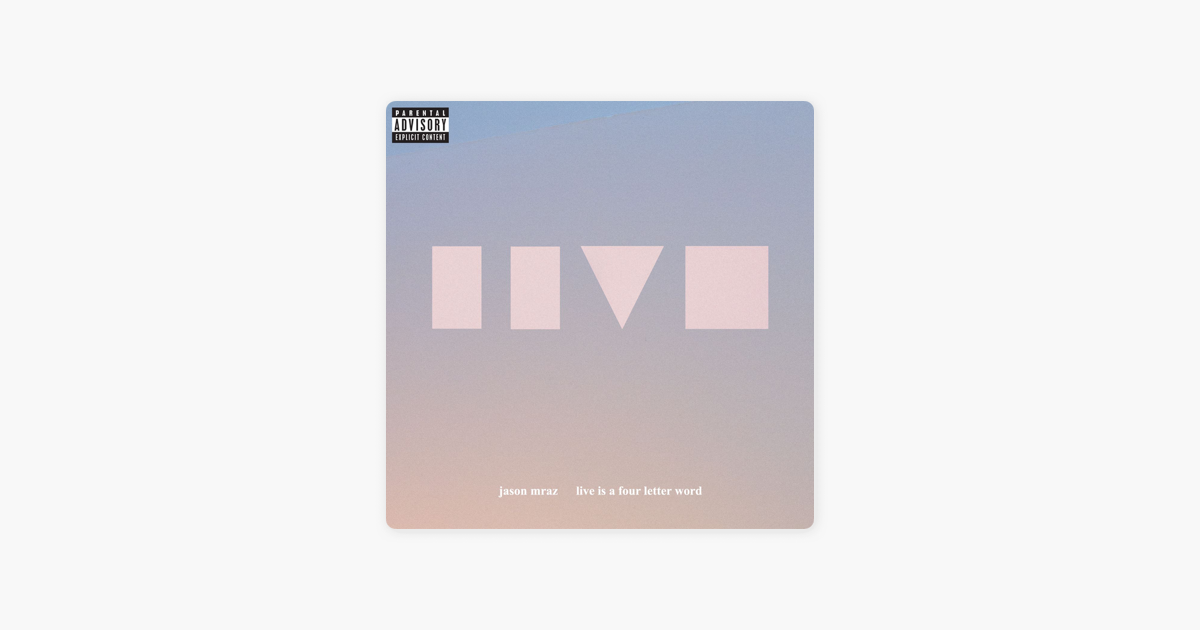 Live Is A Four Letter Word Ep By Jason Mraz On Apple Music