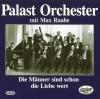 Folge 1: Die Männer sind schon die Liebe wert - Palast Orchester & Max Raabe
