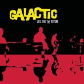 Galactic - Hit The Wall