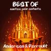 Les plus beaux contes pour enfants d'Andersen et de Perrault - Hans Christian Andersen & Charles Perrault