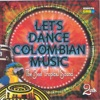 Let's Dance Colombian Music - The Best Tropical Sound