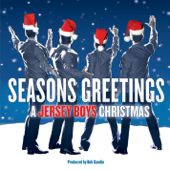 Seasons Greetings - A Jersey Boys Christmas