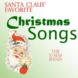 santa claus favorite christmas songs the x mas band - Favorite Christmas Songs