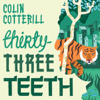 Colin Cotterill - Thirty-Three Teeth (Unabridged) artwork