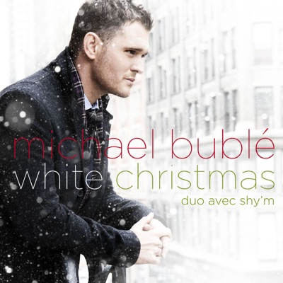 White Christmas (Duet With Shy'm) - Single - Michael Bublé