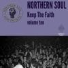 Northern Soul Keep The Faith Vol. 10