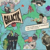 Galactic - Gossip (feat. Cyril Neville) [Live]