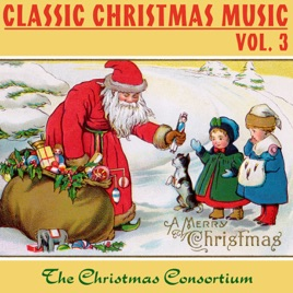 classic christmas music vol 3 the christmas consortium - Classic Christmas Music