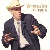 Watermelon Slim & The Workers - Juke Joint Woman