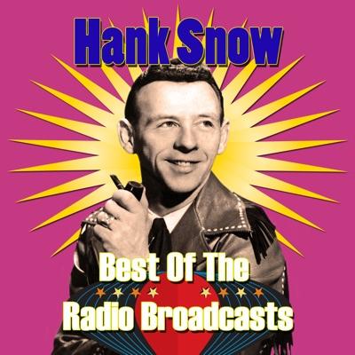 Best of the Radio Broadcasts - Hank Snow
