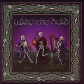 Wake the Dead - Touch Of Grey / Jack The Lad / Boys Of Malin / Trip To Windsor