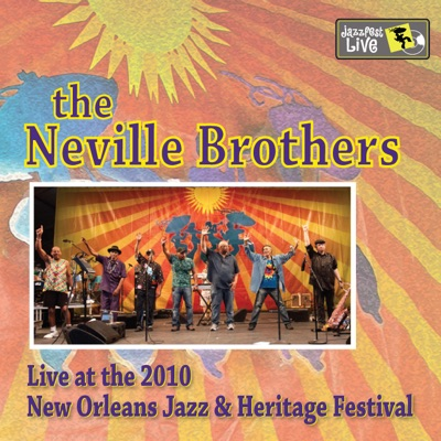 Live at 2010 New Orleans Jazz & Heritage Festival (Disc 1) - Neville Brothers