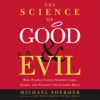 Michael Shermer - The Science of Good and Evil: Why People Cheat, Gossip, Care, Share, and Follow the Golden Rule (Abridged  Nonfiction) artwork