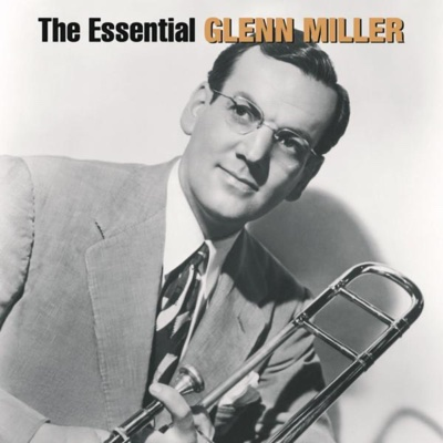 The Essential Glenn Miller - Glenn Miller album