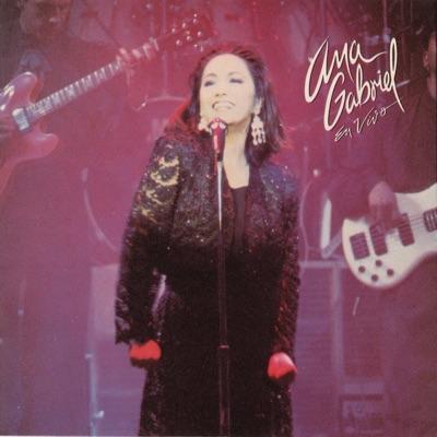 Ana Gabriel (En Vivo) [Remasterizado] - Ana Gabriel