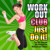 Just Do It! (Top Dance, Pop, Movie and Tv Hits Selected and Remixed for Workout and Fitness)