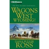 Wagons West Wyoming!: Wagons West, Book 3