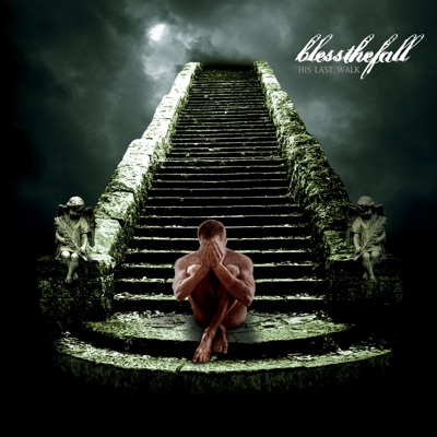 His Last Walk - Blessthefall