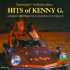 Hits Of Kenny G. - Starsound Orchestra