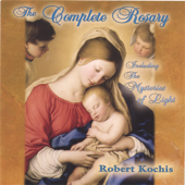 The Complete Rosary (2 Disc Set)-Robert Kochis