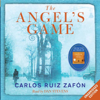 Carlos Ruiz Zafón - The Angel's Game (Unabridged) artwork
