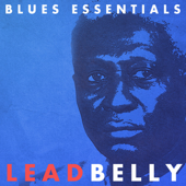 Blues Essentials: Lead Belly (Remastered)-Lead Belly