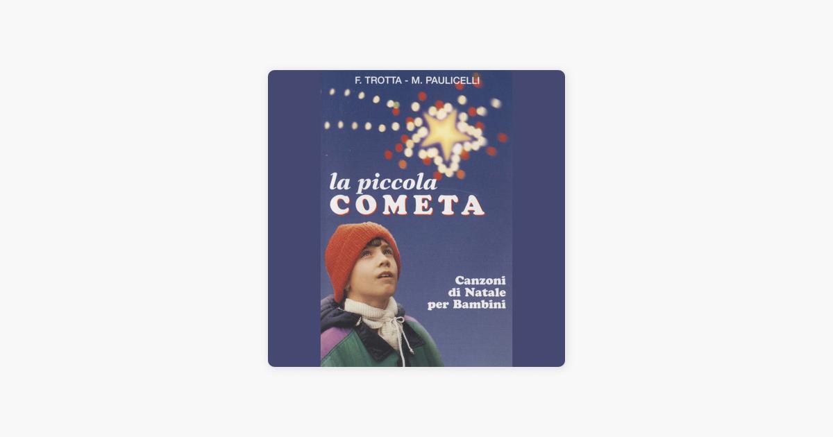 Canzone Di Natale Stella Cometa Testo.La Piccola Cometa Canzoni Di Natale Per Bambini Di Michele Paulicelli Francesco Trotta