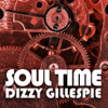 Dizzy Gillespie - Soul Time (Live) artwork