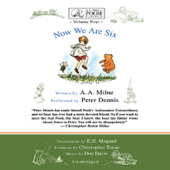 Now We Are Six: A.A. Milne's Pooh Classics, Volume 4 (Unabridged) [Unabridged Fiction]