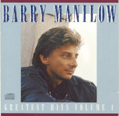 Barry Manilow: Greatest Hits, Vol. 1