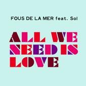 Fous De La Mer - Bigger Love