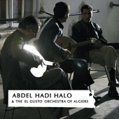 "Abdel Hadi Halo & The ""El Gusto"" Orchestra of Algiers - Min Yaati Kalbou Lil Melah"