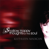 Shallow Happy Thoughts for the Soul - Kathleen Madigan