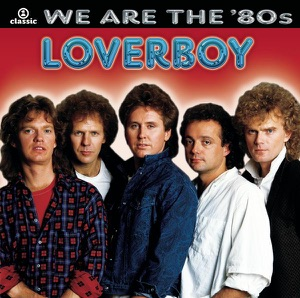 We Are the '80s: Loverboy