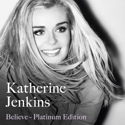 Believe Platinum Edition - Katherine Jenkins