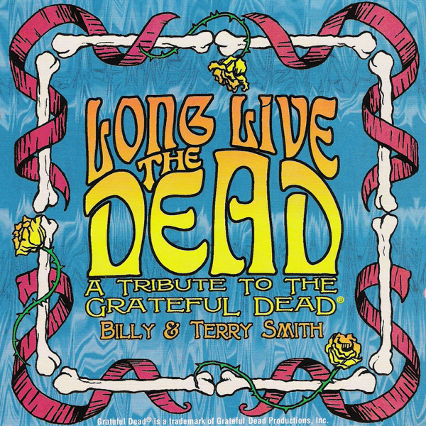 Long Live the Dead - A Tribute to the Grateful Dead by Billy & Terry Smith  on iTunes
