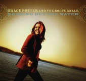Grace Potter - Nothing But the Water 1