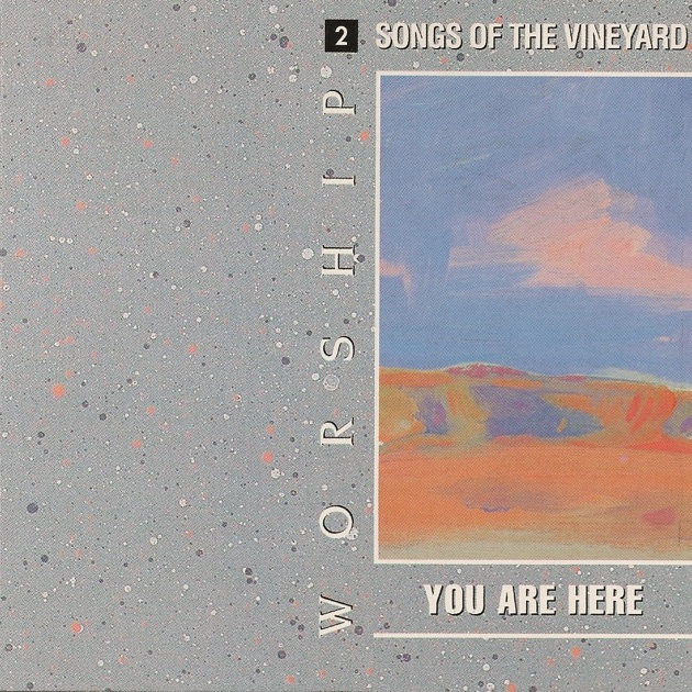 Worship songs of the vineyard 2 you are here by various artists worship songs of the vineyard 2 you are here by various artists vineyard music on apple music stopboris Images