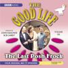 John Edmonde & Bob Larbey - The Good Life, Volume 6: The Last Posh Frock (Dramatised) [Unabridged  Fiction] artwork