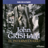 El Intermediario [The Broker] - John Grisham